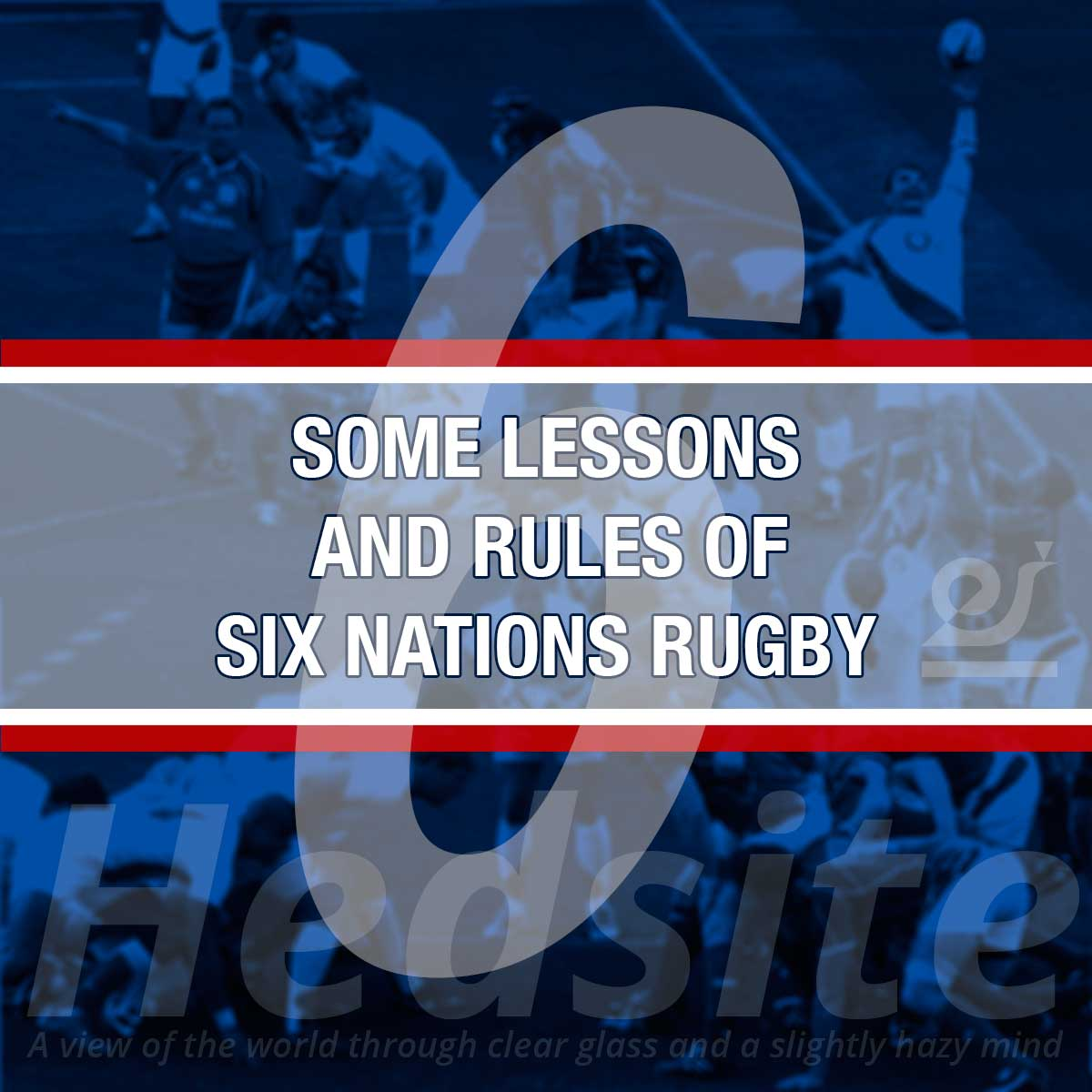 Some lessons and rules of Six Nations rugby.