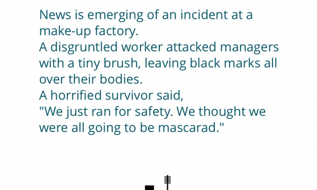 An incident at a make-up factory.