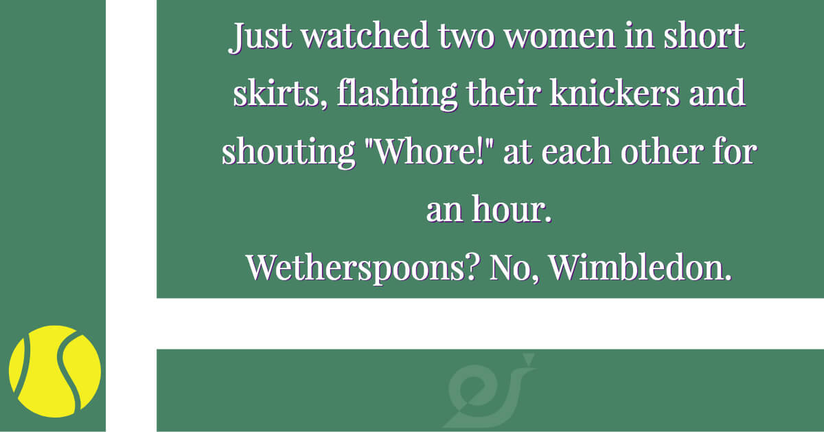 """Just watched two women in short skirts, flashing their knickers and shouting """"Whore!"""" at each other"""